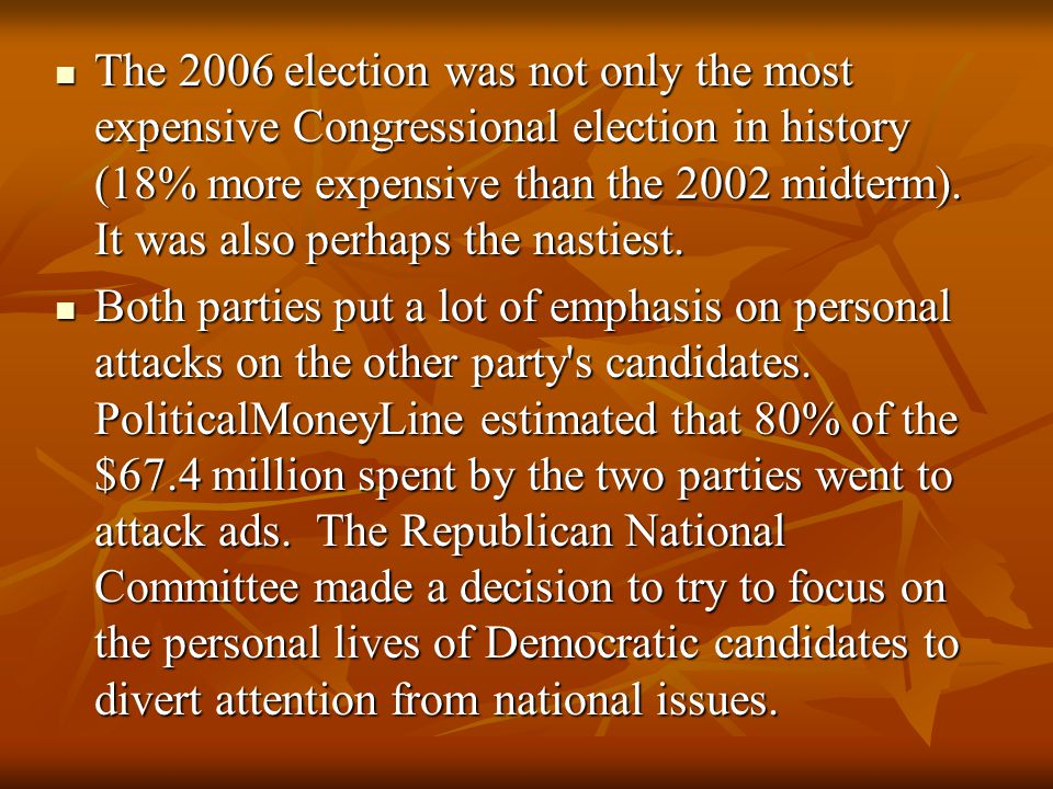 The 2006 election was not only the most expensive Congressional election in history (18% more expensive than the 2002 midterm).
