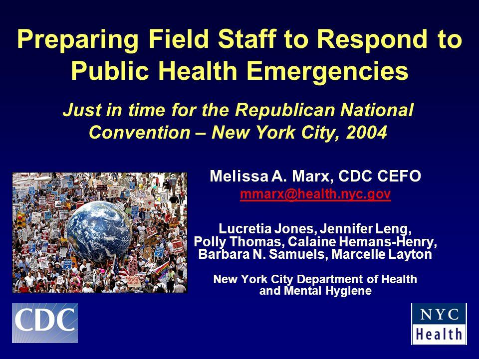 Preparing Field Staff to Respond to Public Health Emergencies Melissa A.