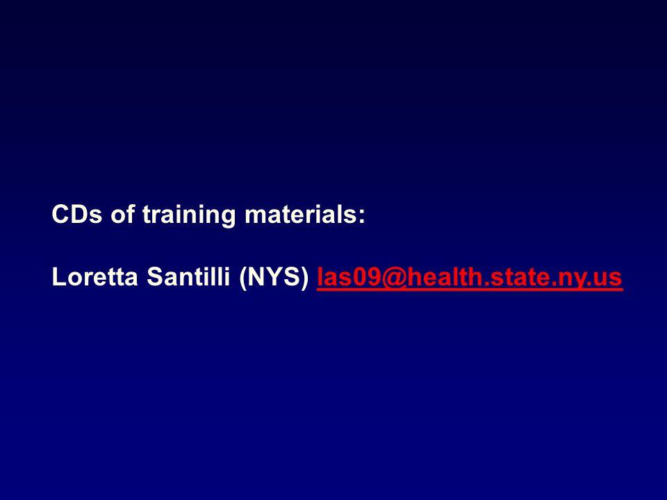 CDs of training materials: Loretta Santilli (NYS) las09@health.state.ny.uslas09@health.state.ny.us
