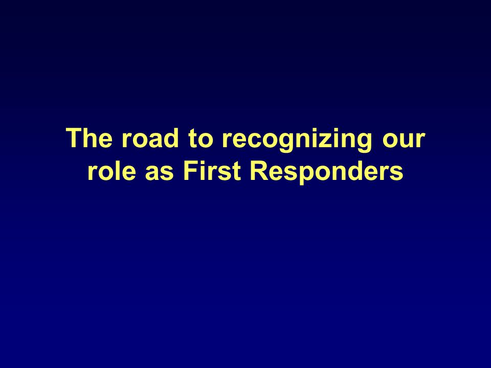 The road to recognizing our role as First Responders
