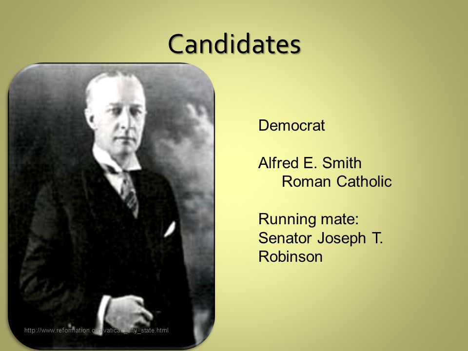 Candidates http://www.reformation.org/vatican_city_state.html Democrat Alfred E.