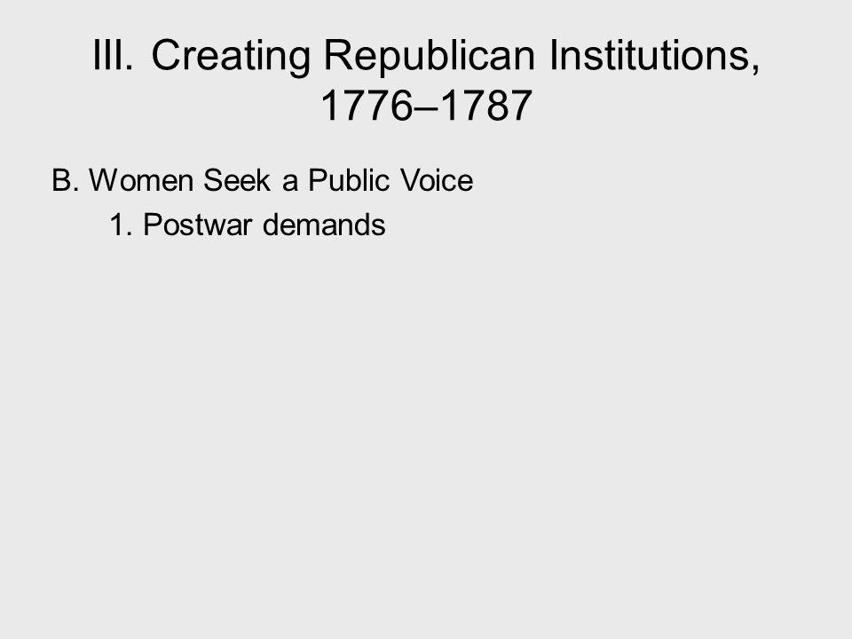 III. Creating Republican Institutions, 1776–1787 B. Women Seek a Public Voice 1. Postwar demands
