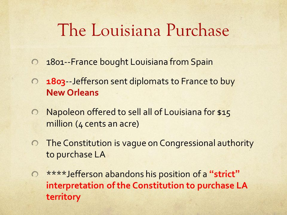 1801--France bought Louisiana from Spain 1803--Jefferson sent diplomats to France to buy New Orleans Napoleon offered to sell all of Louisiana for $15