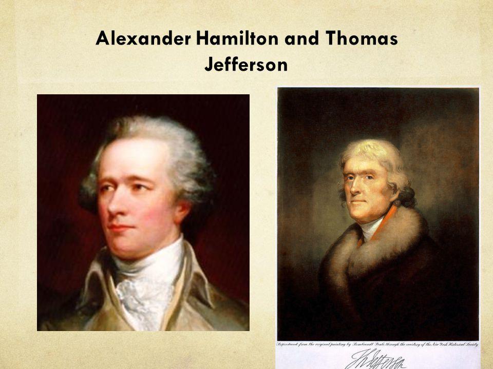 Alexander Hamilton and Thomas Jefferson