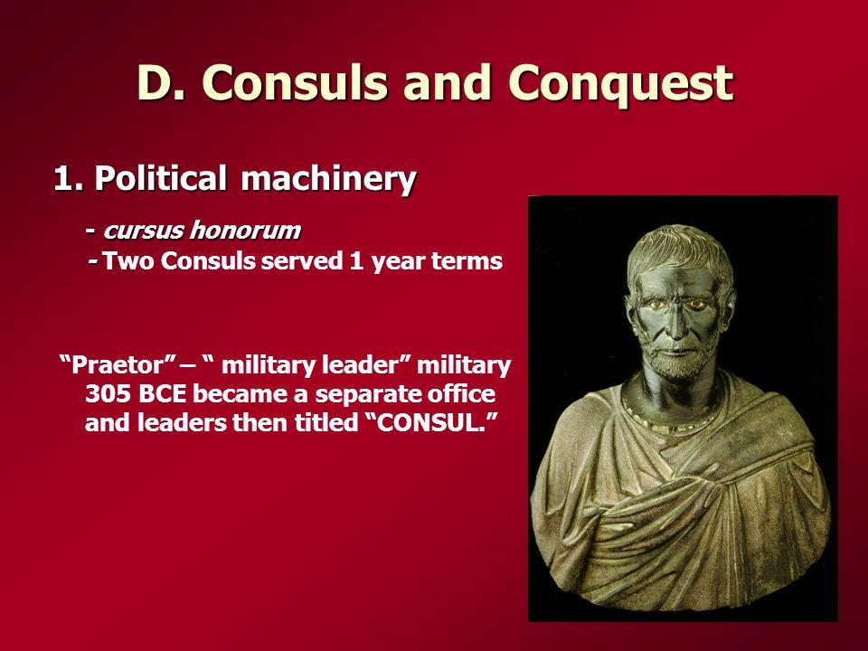 D. Consuls and Conquest 1.