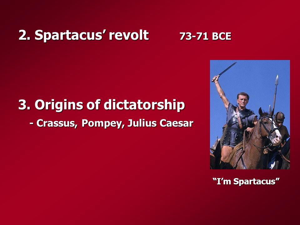 2. Spartacus' revolt 73-71 BCE 3.