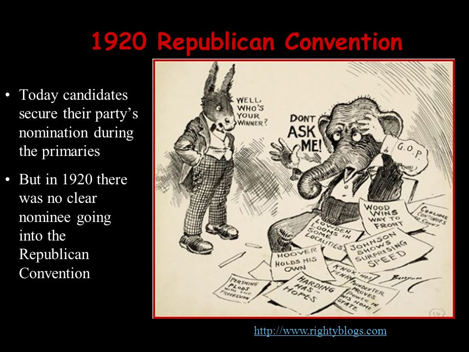 http://www.rightyblogs.com 1920 Republican Convention Today candidates secure their party's nomination during the primaries But in 1920 there was no clear nominee going into the Republican Convention