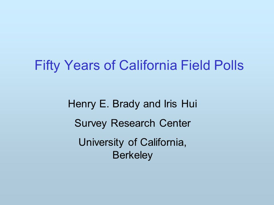 Fifty Years of California Field Polls Henry E.