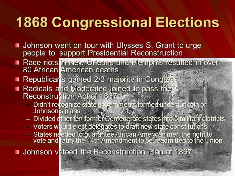 1868 Congressional Elections Johnson went on tour with Ulysses S.