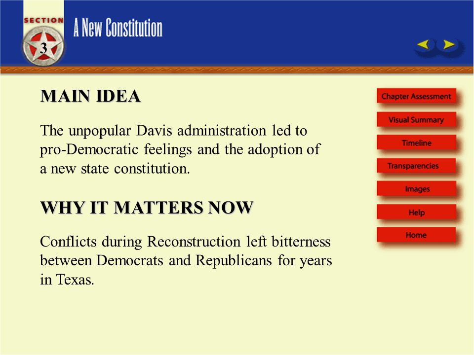 MAIN IDEA The unpopular Davis administration led to pro-Democratic feelings and the adoption of a new state constitution.