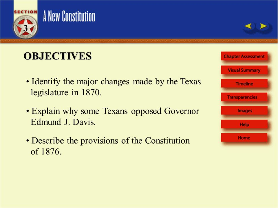OBJECTIVES Identify the major changes made by the Texas legislature in 1870.