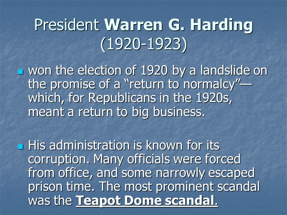 """President Warren G. Harding (1920-1923) won the election of 1920 by a landslide on the promise of a """"return to normalcy""""— which, for Republicans in th"""