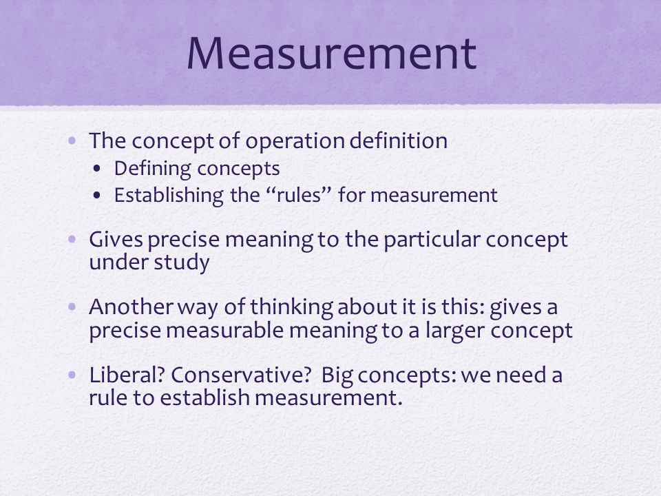 Validity Clearly many ways to measure y A good measure is a valid one. Validity: does it measure what it is supposed to measure.