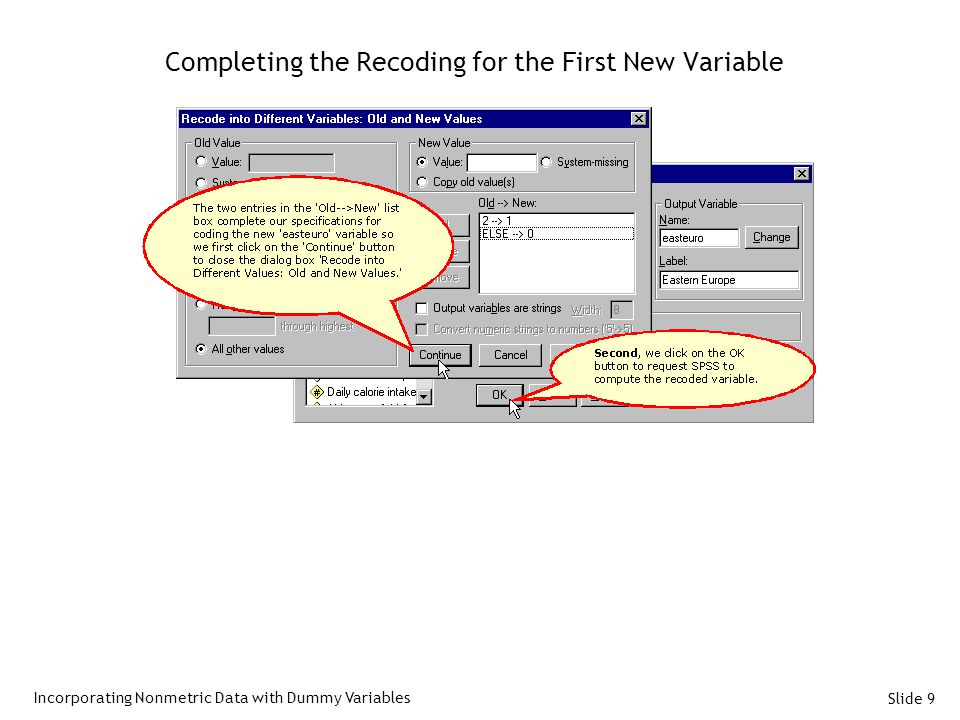 Slide 9 Completing the Recoding for the First New Variable Incorporating Nonmetric Data with Dummy Variables