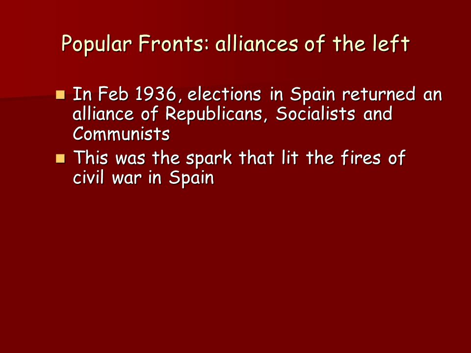 The War Ministers of government were all moderates-no communists were elected Ministers of government were all moderates-no communists were elected However the right reacted violently and resorted to terrorism which provoked the communists However the right reacted violently and resorted to terrorism which provoked the communists