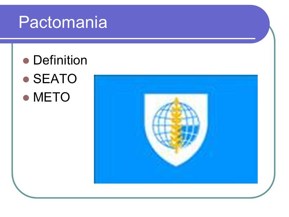 Pactomania Definition SEATO METO