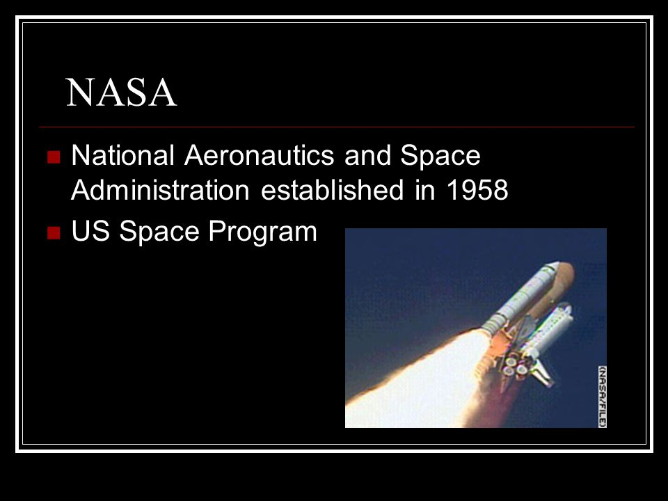 NASA National Aeronautics and Space Administration established in 1958 US Space Program