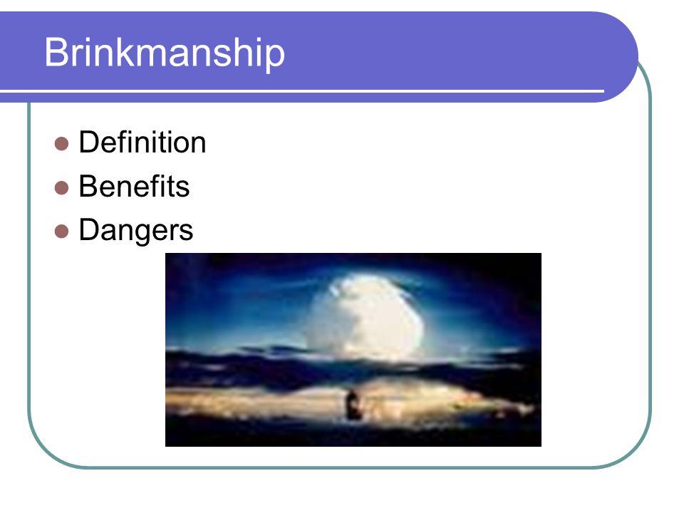 Brinkmanship Definition Benefits Dangers