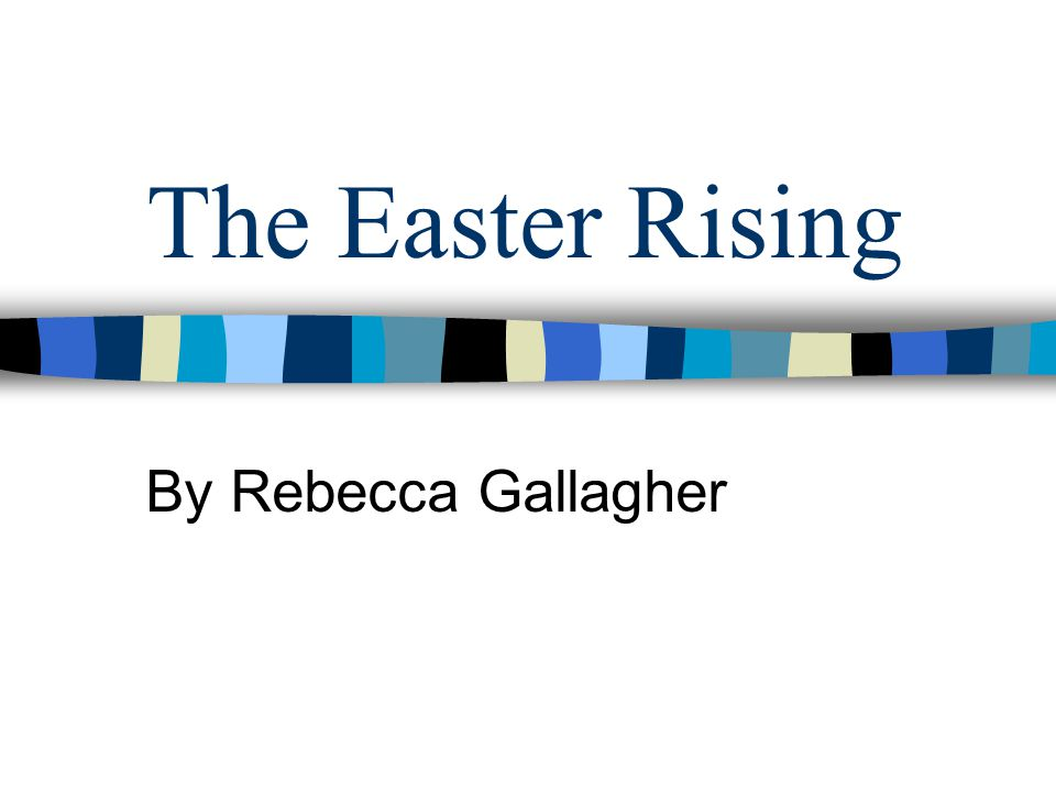 The Easter Rising By Rebecca Gallagher