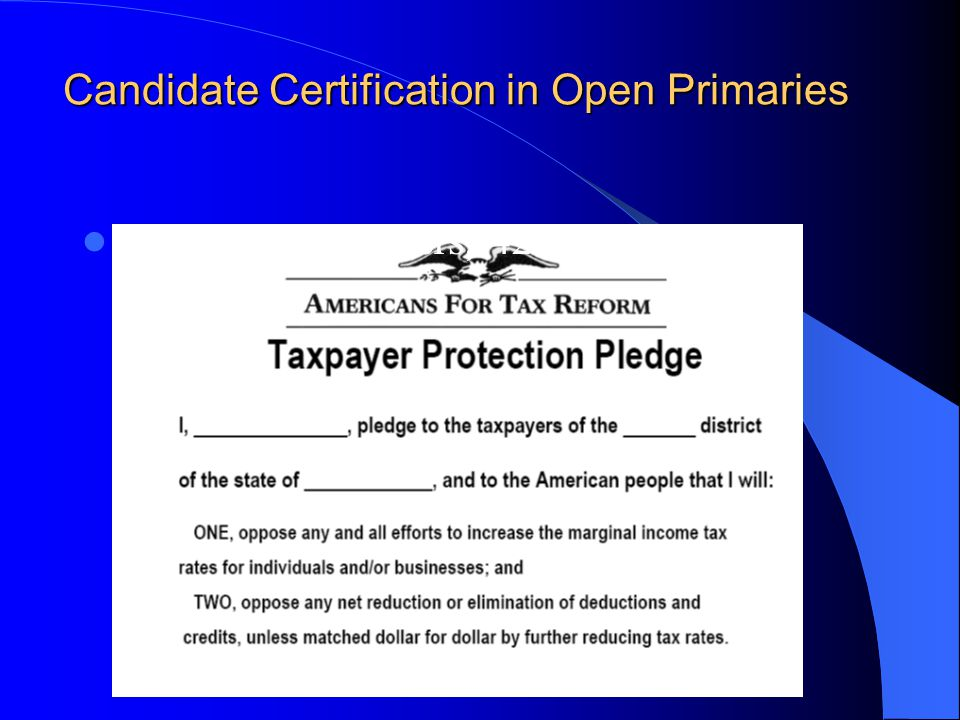 Candidate Certification in Open Primaries 216 House members, 42 senators