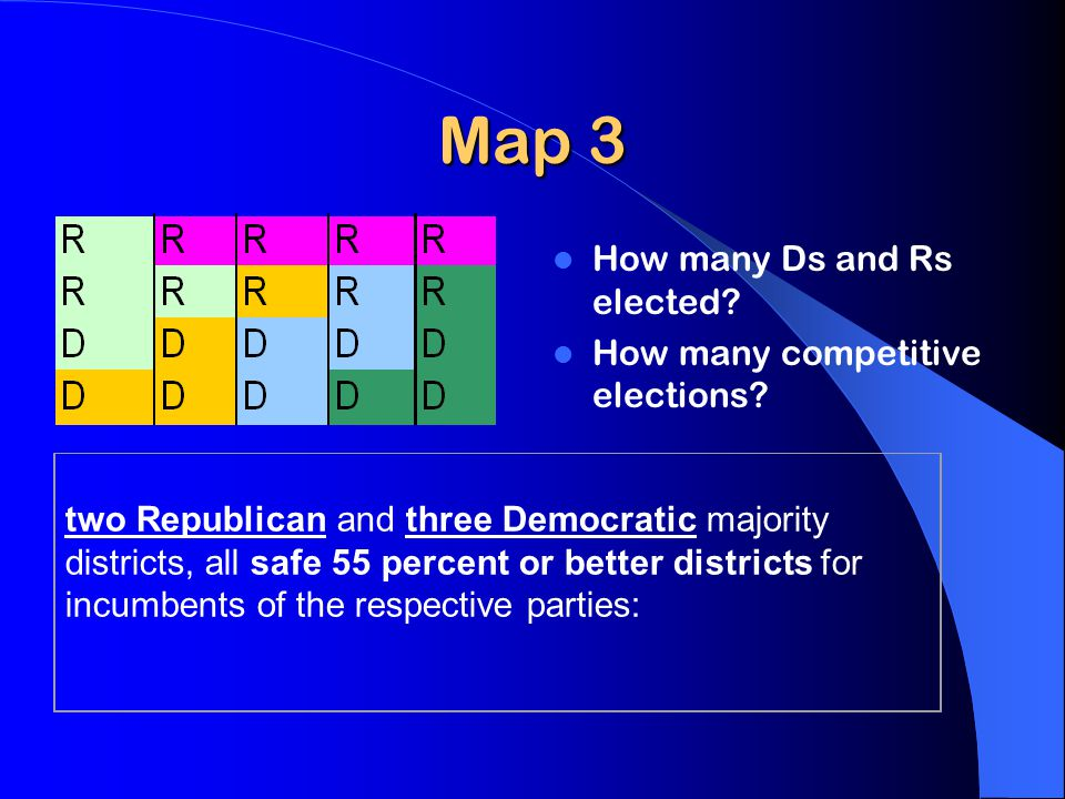 Map 3 How many Ds and Rs elected. How many competitive elections.