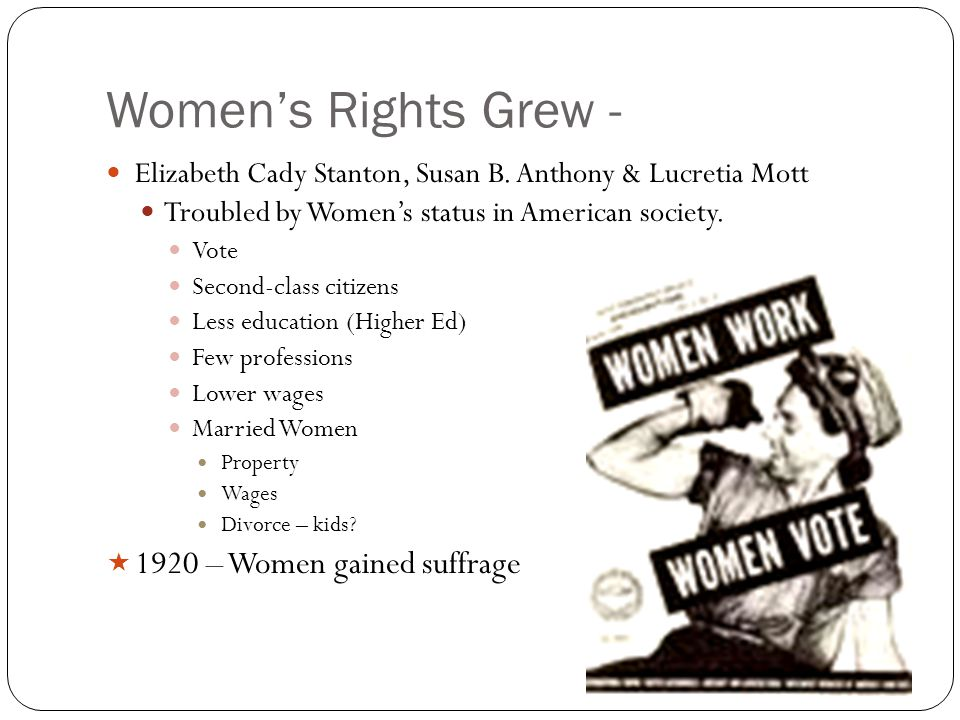 Women's Rights Grew - Elizabeth Cady Stanton, Susan B.