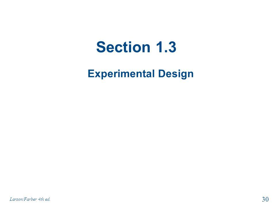 Section 1.3 Experimental Design 30 Larson/Farber 4th ed.