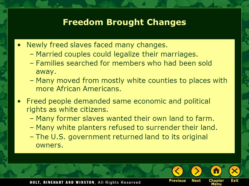 Freedom Brought Changes Newly freed slaves faced many changes.
