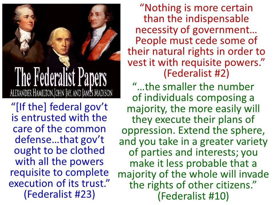 """Nothing is more certain than the indispensable necessity of government… People must cede some of their natural rights in order to vest it with requis"
