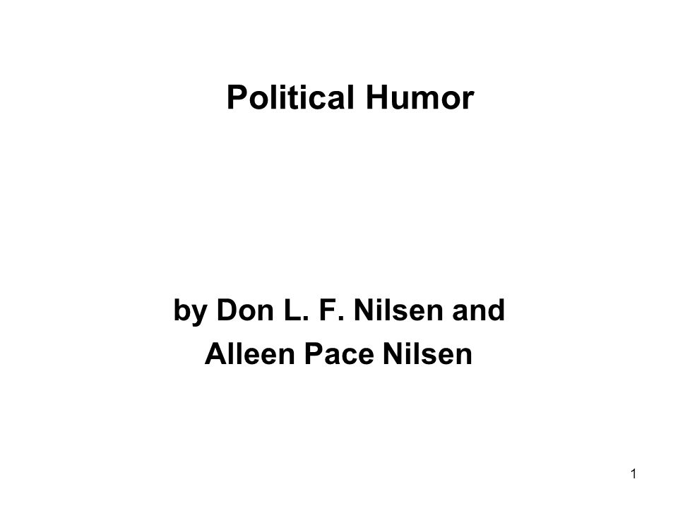1 Political Humor by Don L. F. Nilsen and Alleen Pace Nilsen