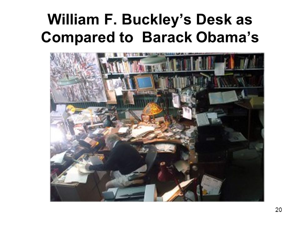20 William F. Buckley's Desk as Compared to Barack Obama's