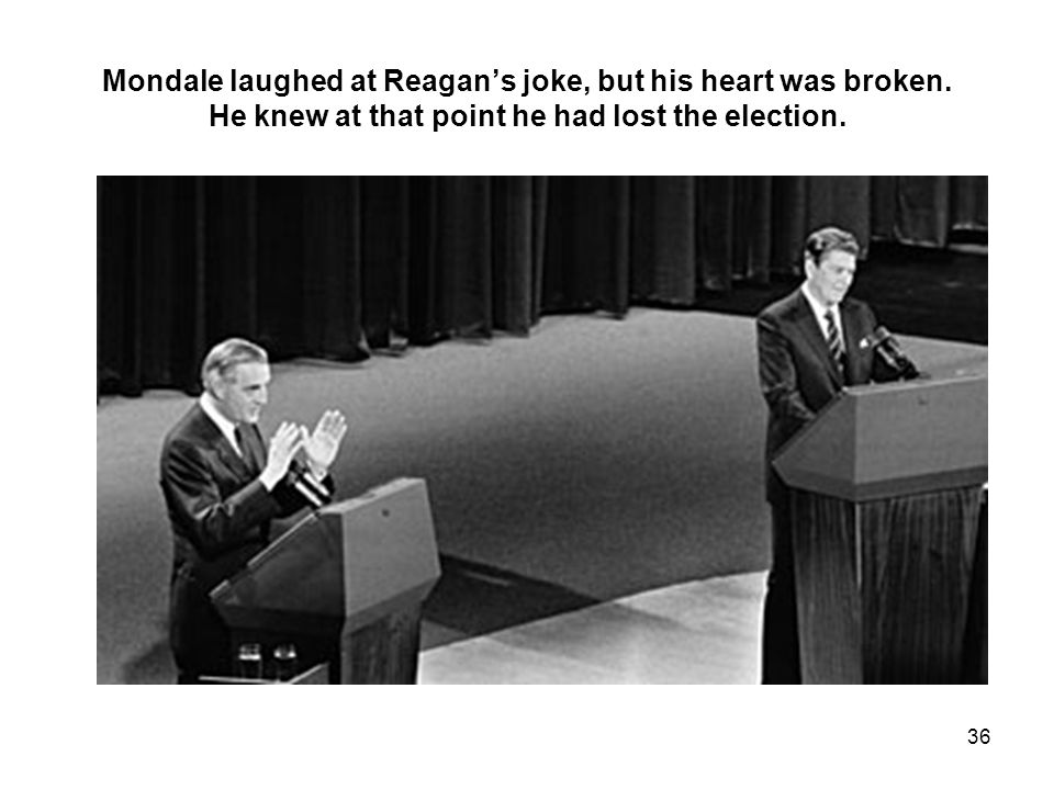 Mondale laughed at Reagan's joke, but his heart was broken.