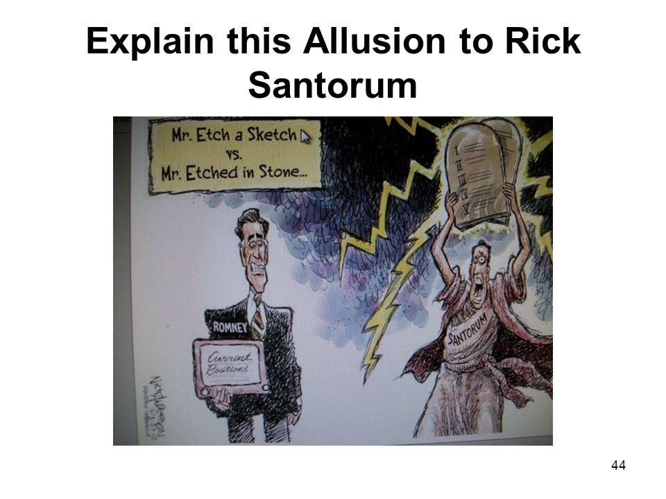 Explain this Allusion to Rick Santorum 44
