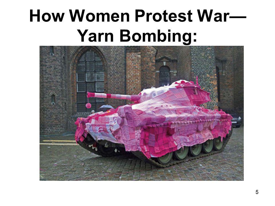 How Women Protest War— Yarn Bombing: 5