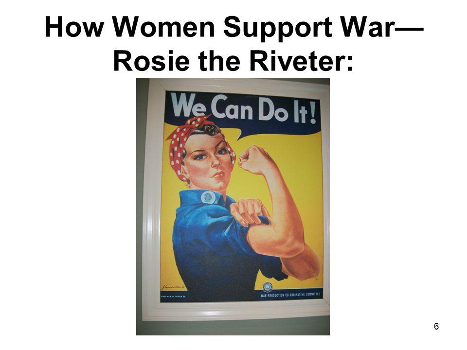 How Women Support War— Rosie the Riveter: 6