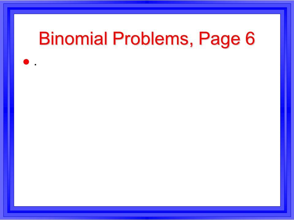 Binomial Problems, Page 6 l.l.