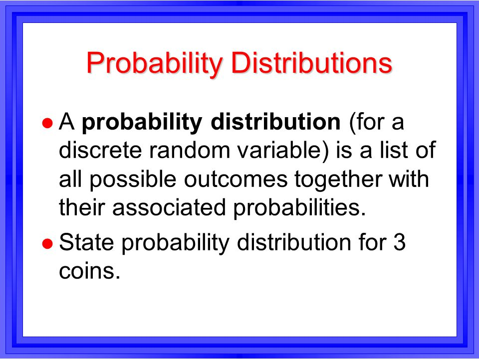 Expected Value l What is the average value for X for the probability XP(X) distribution 60.1 shown at70.2 the right.