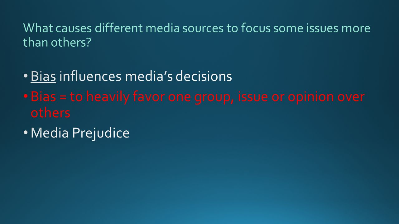 What causes different media sources to focus some issues more than others