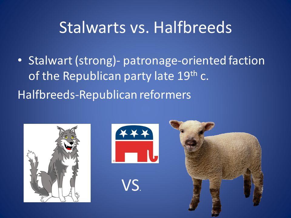 Stalwarts vs.