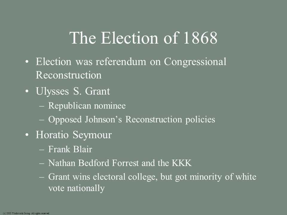 The Election of 1868 Election was referendum on Congressional Reconstruction Ulysses S.