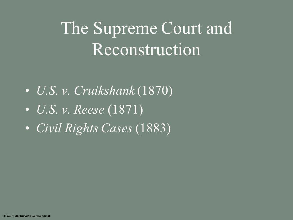 The Supreme Court and Reconstruction U.S. v. Cruikshank (1870) U.S.