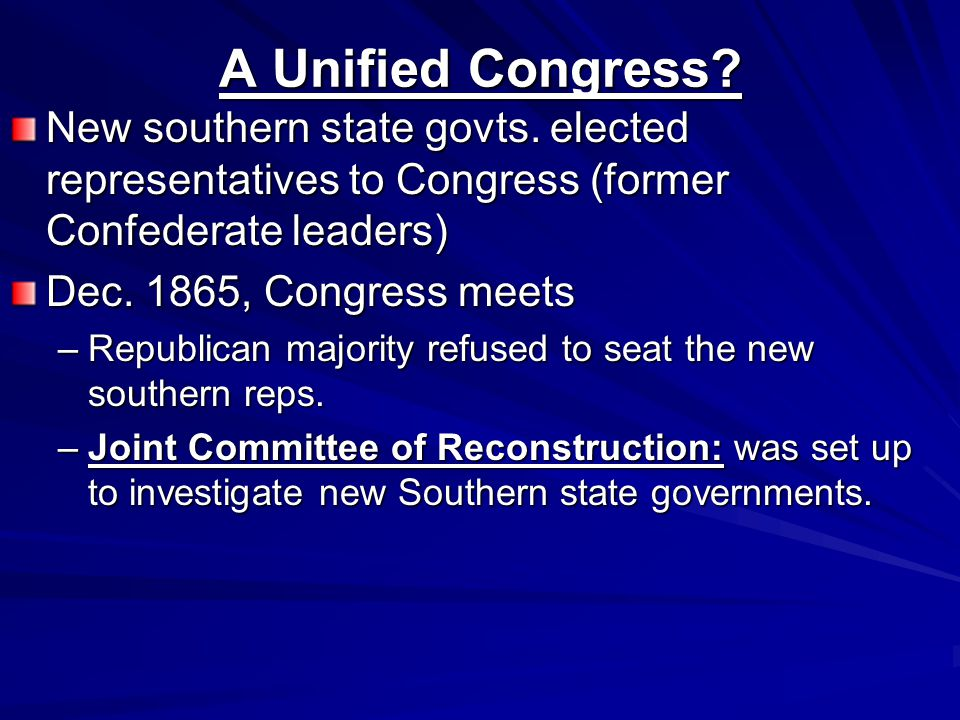 A Unified Congress. New southern state govts.