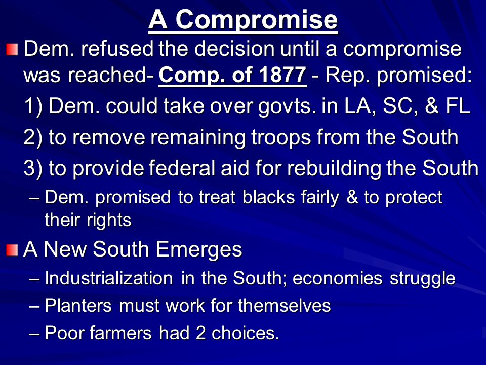 A Compromise Dem. refused the decision until a compromise was reached- Comp.