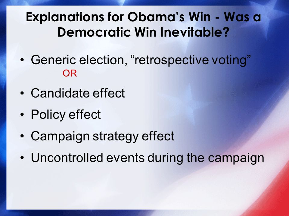 Explanations for Obama's Win - Was a Democratic Win Inevitable.