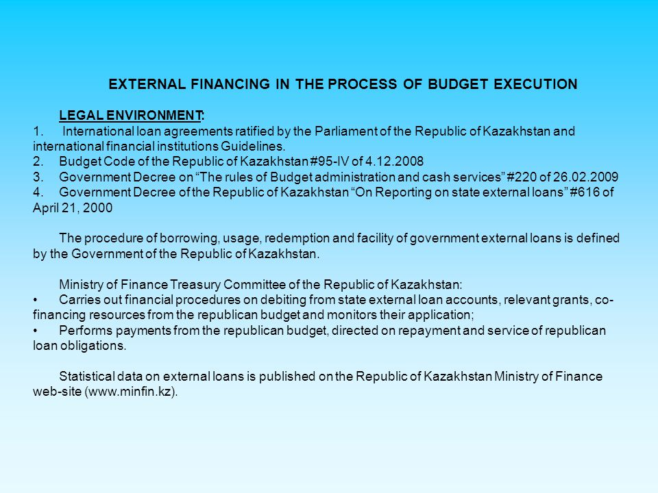 EXTERNAL FINANCING IN THE PROCESS OF BUDGET EXECUTION LEGAL ENVIRONMENT: 1.