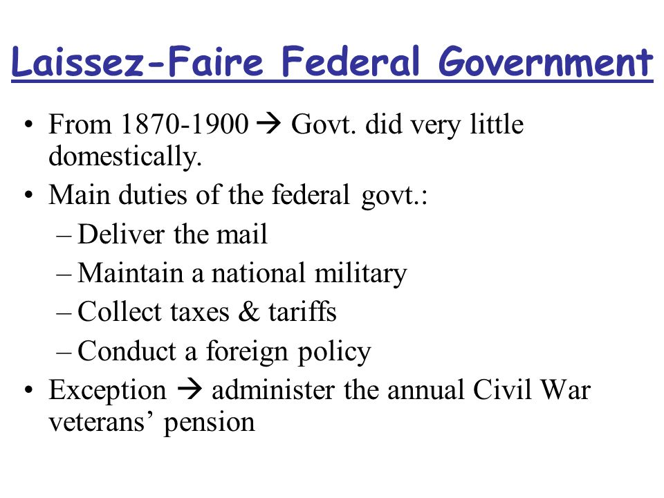 Laissez-Faire Federal Government From 1870-1900  Govt.