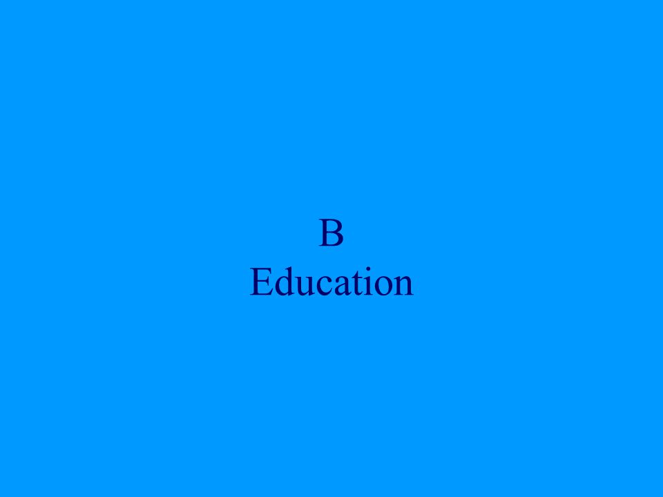 B Education