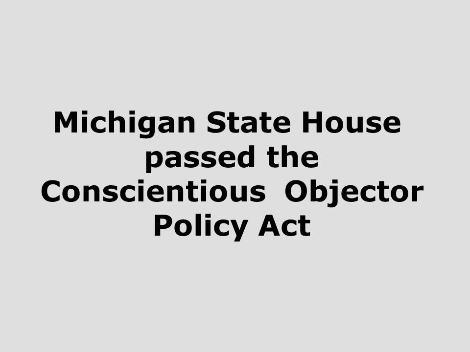 Michigan State House passed the Conscientious Objector Policy Act