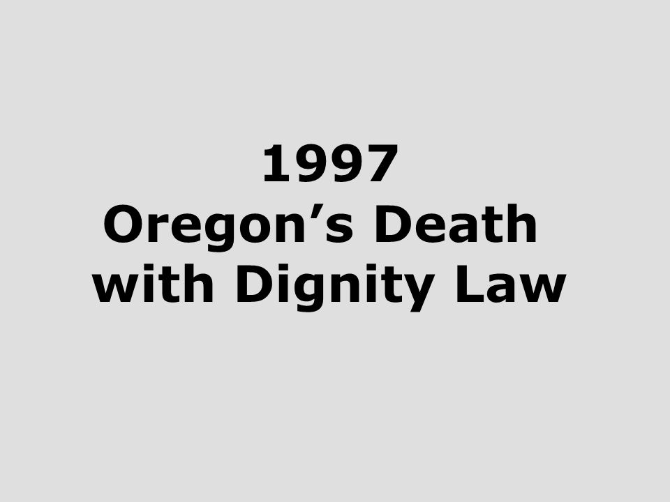 1997 Oregon's Death with Dignity Law