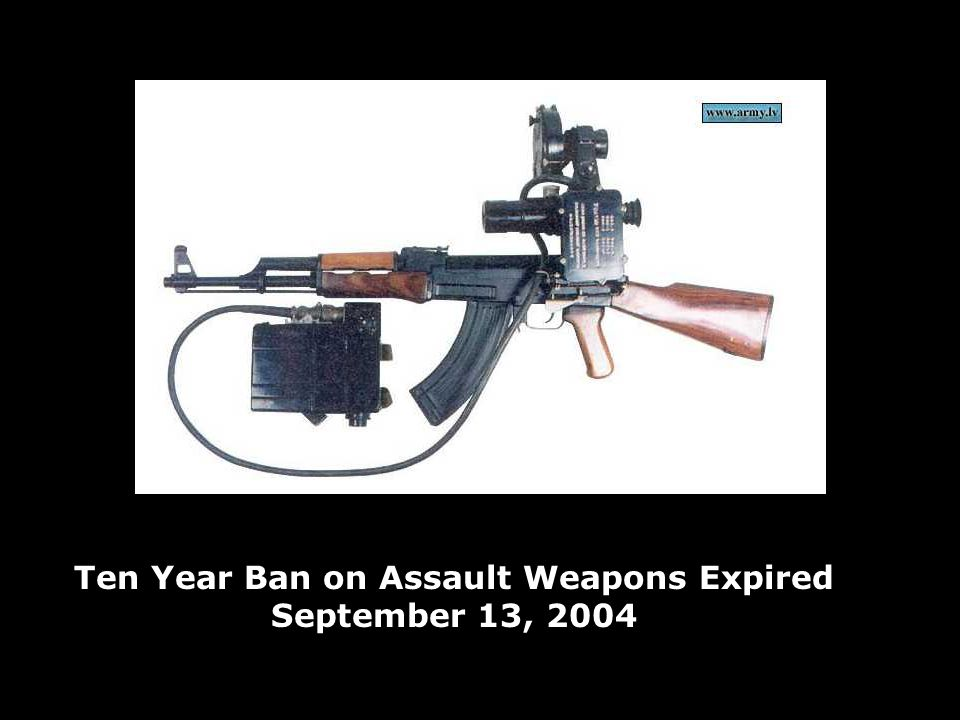 Ten Year Ban on Assault Weapons Expired September 13, 2004